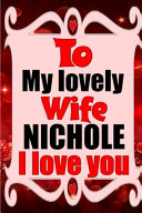 To My Lovely Wife Nichole I Love You Book PDF