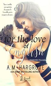 For the love of English: Edizione Italiana