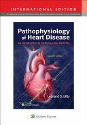 Pathophysio Heart Disease 7e  int Ed