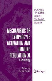 Mechanisms of Lymphocyte Activation and Immune Regulation XI: B Cell Biology