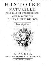 Histoire naturelle, générale et particuliére, avec la description du cabinet du Roi. Tome premier \- quinzième!: 7