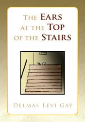 The Ears At The Top Of The Stairs Book PDF