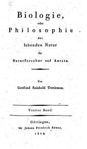 Biologie, oder Philosophie der lebenden Natur für Naturforscher und Ärzte: Band 4