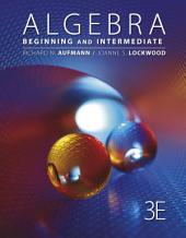 Algebra: Beginning and Intermediate: Edition 3