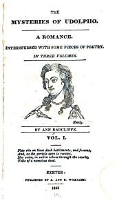 The Mysteries of Udolpho: A Romance Interspersed with Some Pieces of Poetry, Volume 1