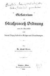Glossatorium zur Strafprocess-Ordnung vom 23. Mai 1873 nebst darauf Bezug habenden Gesetzen und Verordnungen