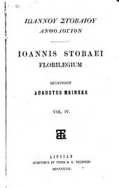 Iōannou Stobaiou Anthologion: Volume 4