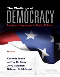 The Challenge Of Democracy American Government In Global Politics Book Only  Book PDF