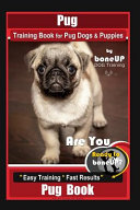 Pug Training Book for Pug Dogs & Puppies By BoneUP DOG Training