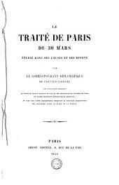 Le traité de Paris du 30 mars: étudié dans ses causes et ses effects