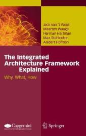 The Integrated Architecture Framework Explained: Why, What, How