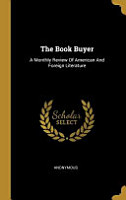 The Book Buyer  A Monthly Review Of American And Foreign Literature PDF