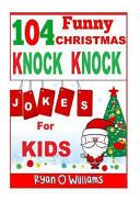 104 Funny Christmas Knock Knock Jokes For Kids Best Knock Knock Jokes
