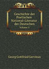 Geschichte der Poetischen National-Literatur der Deutschen: Band 5