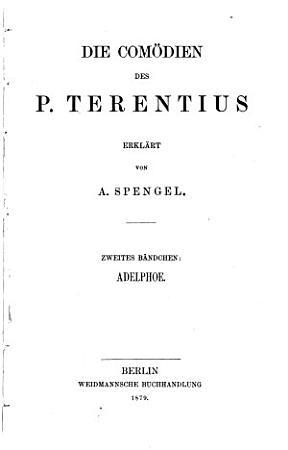 Die Com  dien des P  Terentius  Bdchn  Adelphoe PDF