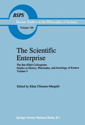The Scientific Enterprise: The Bar-Hillel Colloquium: Studies in History, Philosophy, and Sociology of Science, Volume 4