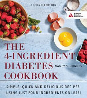 The 4 Ingredient Diabetes Cookbook Book