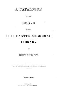 A catalogue of the books in the H  H  Baxter memorial library of Rutland  Vt      PDF