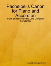 Pachelbel's Canon for Piano and Accordion - Pure Sheet Music By Lars Christian Lundholm