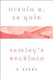 Semley's Necklace: A Story