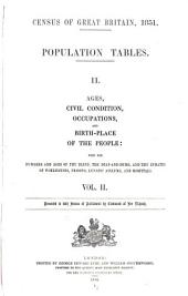 Census of Great Britain, 1851. Population Tables, II.: Ages, Civil Conditions, Occupations, and Birth-place of the People: with the Numbers and Ages of the Blind ...