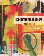 Criminology: The Core: Edition 6