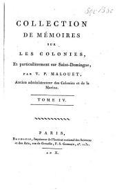 Collection de mémoires et correspondances officielles sur l'administration des colonies, et notamment sur la Guiane française et hollandaise: Volume4