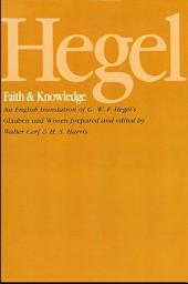 Hegel: Faith and Knowledge: An English translation of G. W. F. Hegel's Glauben und Wissen