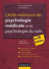 L'Aide-mémoire de psychologie médicale et psychologie du soin: en 58 notions