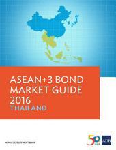 ASEAN+3 Bond Market Guide 2016: Thailand