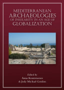 Mediterranean Archaeologies of Insularity in an Age of Globalization