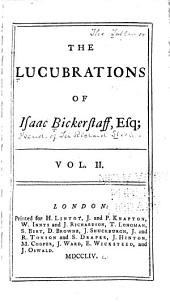 The lucubrations of Isaac Bickerstaff, esq: Volume 2