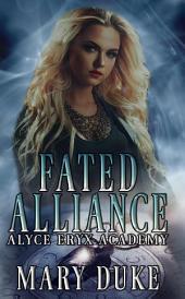 Fated Alliance: Alyce Eryx Academy Series, #1