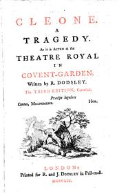 Cleone: A Tragedy. As it is Acted at the Theatre Royal in Covent-Garden. Written by R. Dodsley, Volume 2