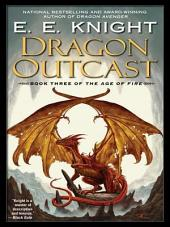 Dragon Outcast: The Age of Fire, Book Three
