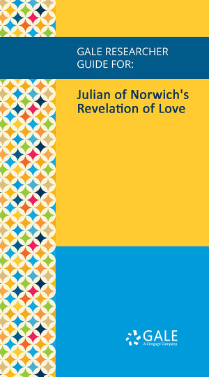 Gale Researcher Guide for  Julian of Norwich s Revelation of Love