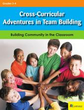Cross-Curricular Adventures in Team Building: Building Community in the Classroom