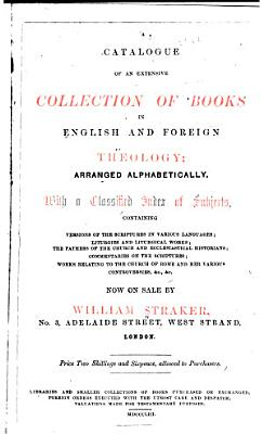 A Catalogue of an Extensive Collection of Books in English and Foreign Theology