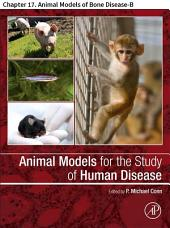Animal Models for the Study of Human Disease: Chapter 17. Animal Models of Bone Disease-B