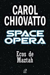 Space Opera - Ecos de Maztah