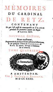 Mémoires, contenant ce qui s'est passé de remarquable en France pendant les premières années du règne de Louis XIV: Volume4