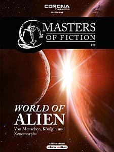 Masters of Fiction 1  World of Alien   Von Menschen  K  nigin und Xenomorphs PDF