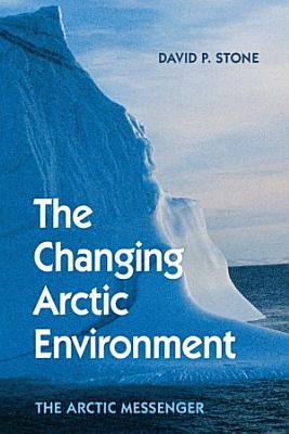 The Changing Arctic Environment