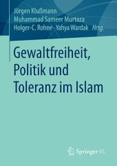 Gewaltfreiheit, Politik und Toleranz im Islam