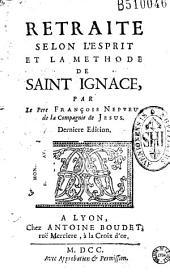 Retraite selon l'esprit et la methode de Saint Ignace par Le Pere François Nepveu ...