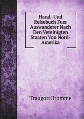 Hand- Und Reisebuch Fuer Auswanderer Nach Den Vereinigten Staaten Von Nord-Amerika
