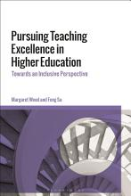 Pursuing Teaching Excellence in Higher Education PDF