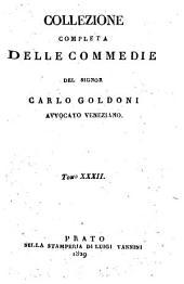 Collezione completa delle commedie del signor Carlo Goldoni avvocato veneziano. Tomo 1. (-32.)
