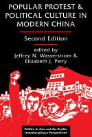 Popular Protest And Political Culture In Modern China PDF