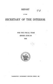 Report of the Secretary of the Interior for the Fiscal Year ...